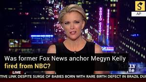 jobs for ex journalists killed in 2017 meme fact check was megyn kelly fired from nbc