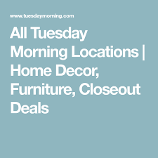 closeout home decor all tuesday morning locations home decor furniture closeout