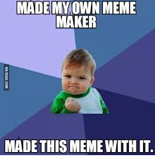 Meme Maker With Own Picture - 25 best memes about custom meme maker custom meme maker memes