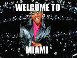 Miami Memes - meme creator welcome to miami meme generator at memecreator org