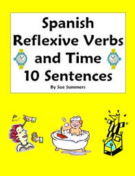 spanish reflexive verbs and time 10 questions spanish spanish