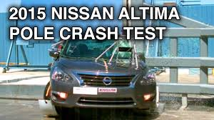 nissan altima 2015 safety rating 2015 nissan altima crash test side pole crash youtube