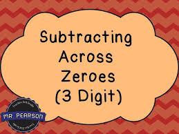 subtracting across zeroes 3 digit mr pearson teaches 3rd