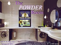 The Powder Room Sermon Series Archive Word Of Life International