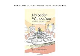 passover seder book no seder without you passover past and future e book