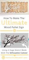 how to make the ultimate wood pallet sign using a silhouette