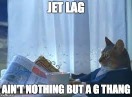 Jet Lag Meme - capitalize on time changes to become a morning exerciser skinny yoked