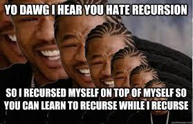 Xzibit Meme - recursive xzibit memes quickmeme