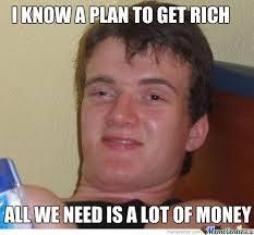 I Need Money Meme - all we need is a lot of money by carinasofiar meme center