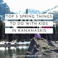 top 5 things to do in kananaskis with your family play