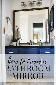Frame Your Bathroom Mirror Framing Our Bathroom Mirror Love U0026 Renovations