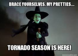 Meme Creator Brace Yourself - meme maker brace yourselves my pretties tornado season is