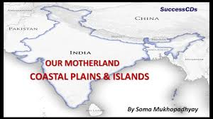 Map Of Northern India by Coastal Plains And Islands Cbse Ncert Social Science Youtube