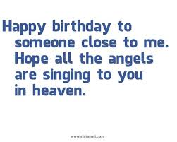singing text message for birthday happy birthday in heaven quotes for