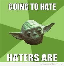 Haters Gonna Hate Meme - haters gonna hate says yoda2 nerd 2 nerd2 nerd