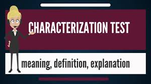 what is characterization test what does characterization test