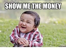 Meme Money - show me the money memes show me meme on me me
