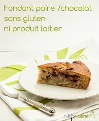cuisine saine fr gâteau poire chocolat sans gluten ni plv gateau poire chocolat