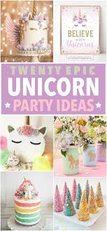 party ideas 20 epic unicorn party ideas unicorn party unicorns and birthdays