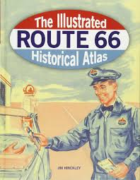 Show Route 66 Usa Map by The Illustrated Route 66 Historical Atlas Jim Hinckley
