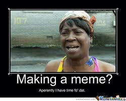 Making Memes - making memes by leibmanman meme center
