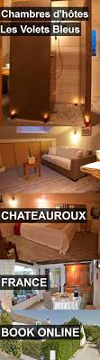 chambre d hotes chateauroux chambre d hote chateauroux beautiful chambres d h tes gorgeot