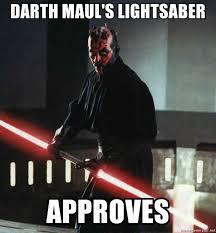 Darth Maul Meme - darth maul s lightsaber approves darth maul 321 meme generator
