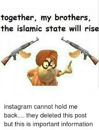 Meme Generator For Instagram - together my brothers the islamic state will rise instagram cannot