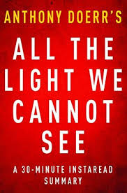 all the light we cannot see review all the light we cannot see a 30 minute summary of anthony doerr s