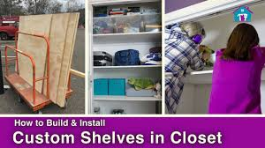 Diy Build Shelves In Closet by How To Install Diy Closet Shelving Youtube