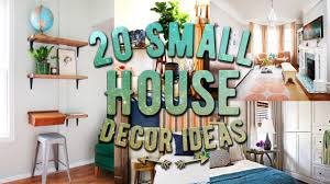 interior decorating tips for small homes 20 small house decor ideas youtube