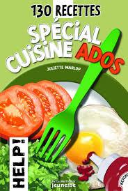 cuisine ado amazon fr 130 recettes spécial cuisine ados juliette warlop