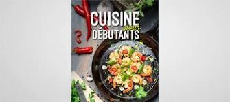 cuisine pour d饕utant livres de recettes généralistes livres de cuisine la toque d or