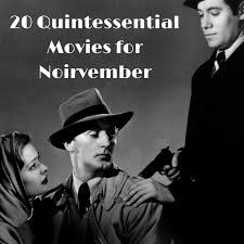 20 Classic Black And White 20 Quintessential Movies For Noirvember Classic Movie Treasures