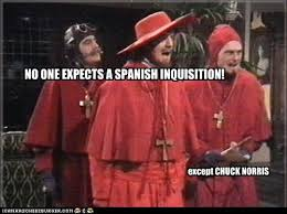 Spanish Inquisition Meme - image 242033 nobody expects the spanish inquisition know your
