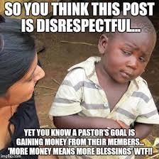 Disrespectful Memes - third world skeptical kid meme imgflip