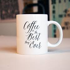 Best Coffee Mug 28 Best Coffee Mug The Old Friend Are The Best Coffee Mug