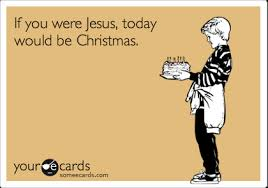 birthday ecards for him ecards for him ecard if you were jesus today would be