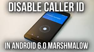 how to hide number on android how to hide your phone number and disable caller id in android 6 0