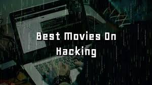 10 best hacking movies you need to watch in 2018