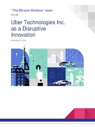 uber technologies inc as a disruptive i pdf uber company