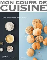 mon cours de cuisine marabout mon cours de cuisine les basiques du boulanger edition