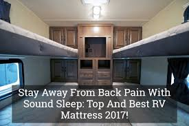 stay away from back pain with sound sleep top and best rv