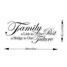 family a link to the past a bridge to our future family quote family a link to the past a bridge to our future family quote wall sticker