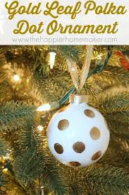 Christmas Ornaments Diy Easy by Easy Diy Polka Dot Ornament The Happier Homemaker