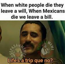 cholo funny nickname or racial 125 best mexican humor quotes images on pinterest humor
