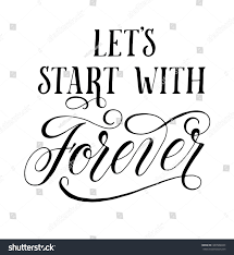 wedding quotes calligraphy lets start forever inspirational quote wedding stock vector
