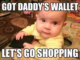 Shopping Meme - baby katies going shopping memes quickmeme