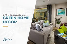 3 ways to decorate with green home decor shea homes blog