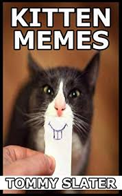 Funny Cat And Dog Memes - kitten memes funny cat dog and small pet memes kindle edition by